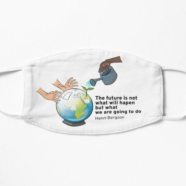 L'avenir n'est pas ce qui va nous arriver mais ce que nous allons faire - EN Masque sans plis