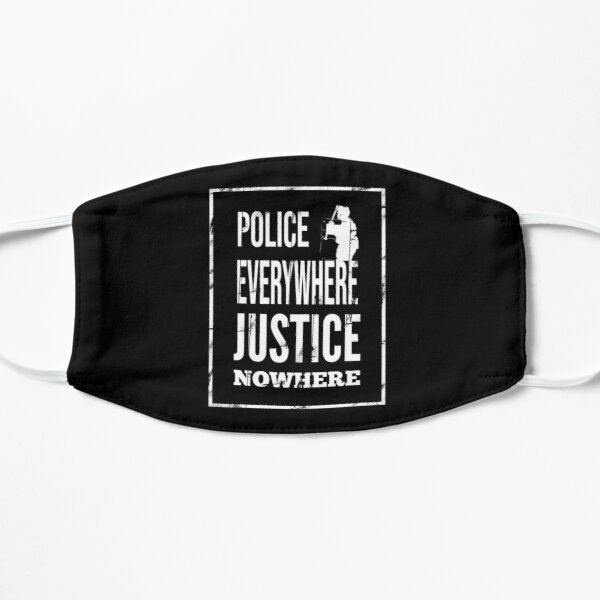 Police everywhere, justice nowhere Mask