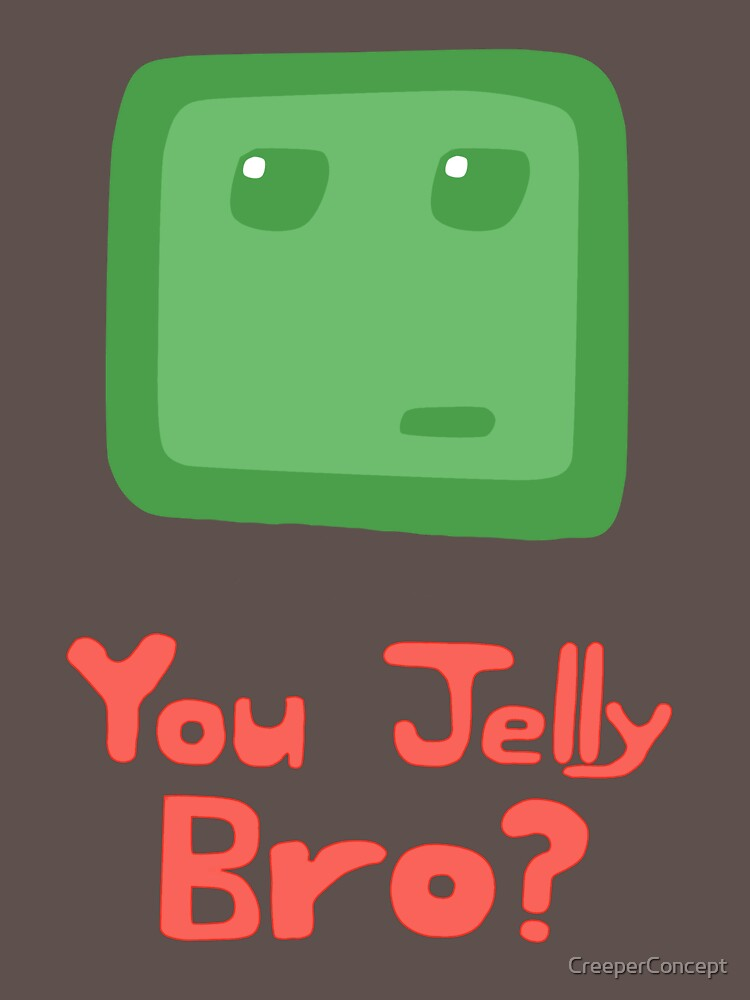 You Jelly Bro? | Unisex T-Shirt