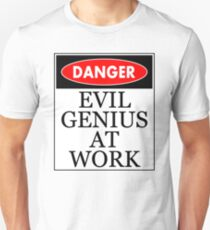 Danger - Evil genius at work Unisex T-Shirt