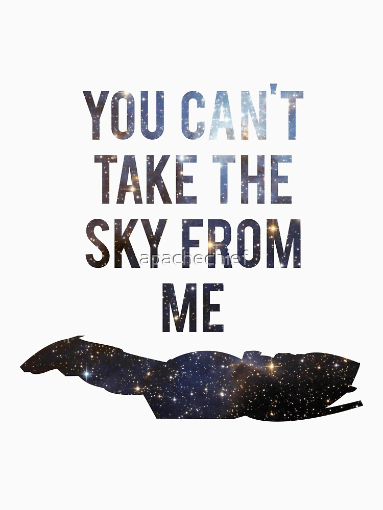 TShirtGifter presents: You Can't Take the Sky From Me | Unisex T-Shirt