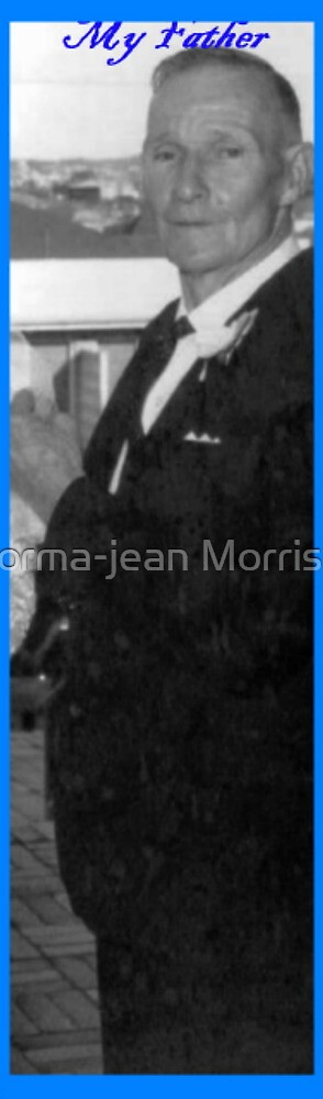 My Father by Norma-jean Morrison
