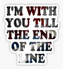 Till the End of the Line Sticker