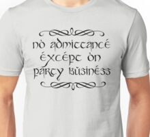 No admittance except on party business Unisex T-Shirt