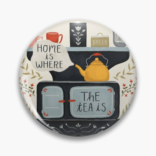 Home Is Where the Tea Is Pin