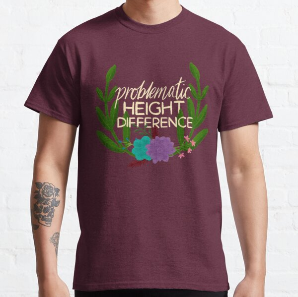 Problematic Height Difference Classic T-Shirt