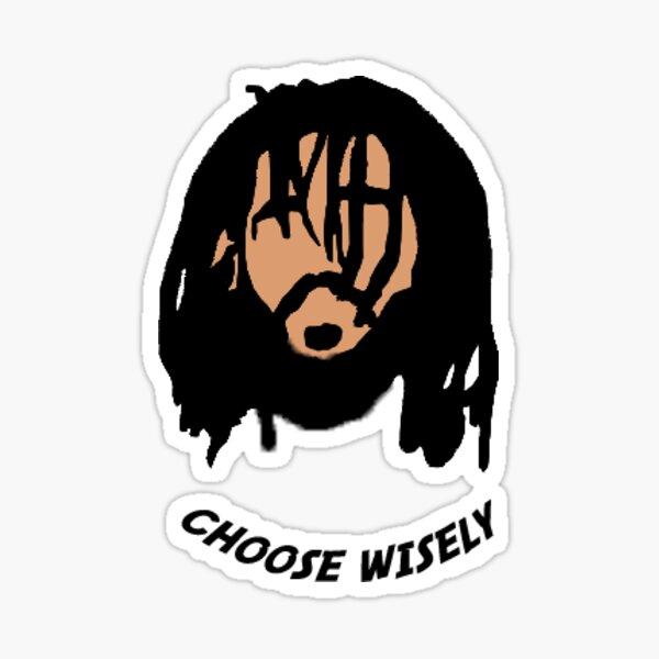 J. Cole Choose Wisely Sticker