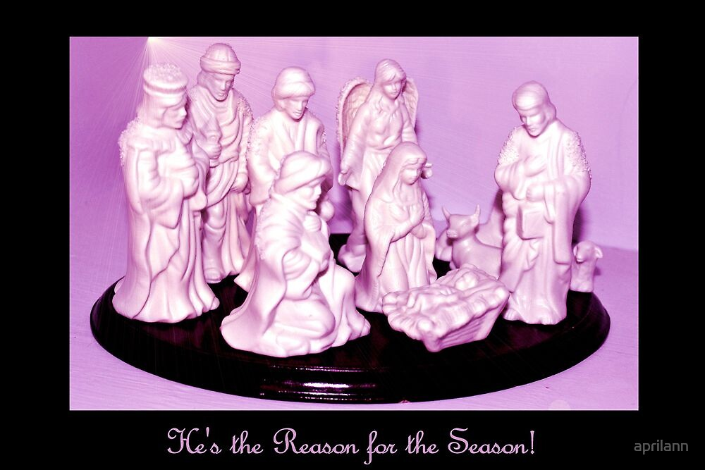 He's The Reason for the Season by aprilann