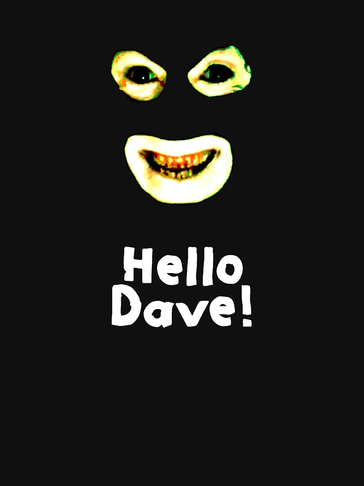 League of Gentlemen - Hello Dave | Unisex T-Shirt