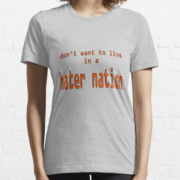 Hater Nation Essential T-Shirt