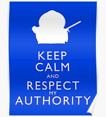 Keep Calm and Respect My Authority Poster
