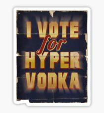 I Vote For Hypervodka Sticker