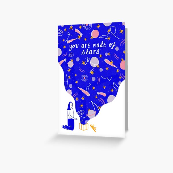 You Are Made of Stars Card Greeting Card