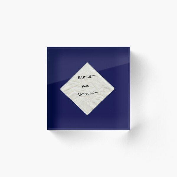 President Bartlet's Napkin Campaign Starter! Acrylic Block
