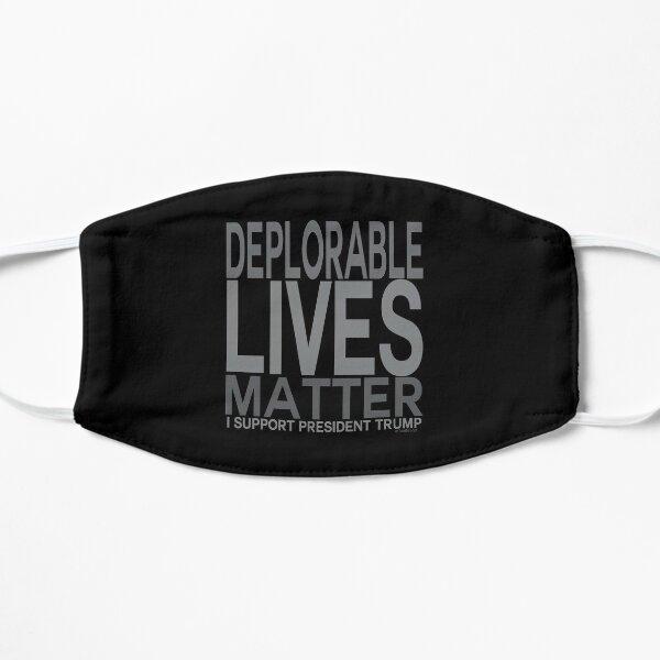 Pro Trump Deplorable Lives Matter - I Support  President Trump  Mask