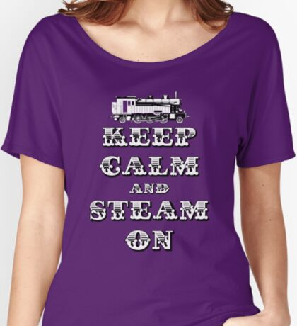 Keep Calm and Steam On Steam Engine #1A Women's Relaxed Fit T-Shirt