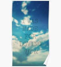 I WAS MADE FOR LOVING YOU Poster