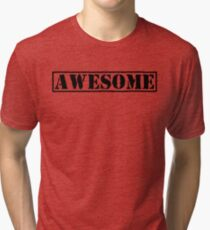 AWESOME - second version (black type) Tri-blend T-Shirt
