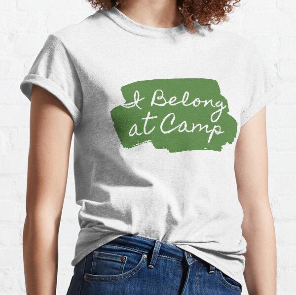 I Belong at Camp Classic T-Shirt