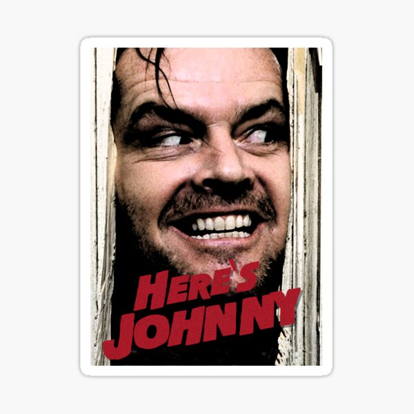 Here's Johnny. Color Sticker