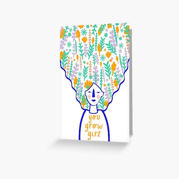 You Grow Girl Card  Greeting Card