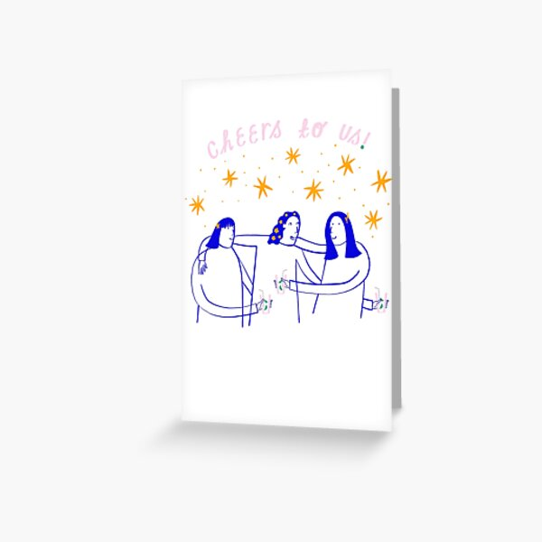 Cheers To Us Card  Greeting Card