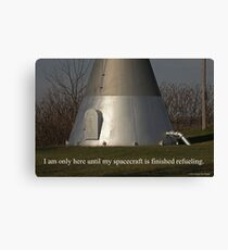 I am only here until my spacecraft is finished refueling. Canvas Print