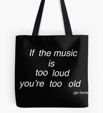If music is too loud.... 2 Tote Bag