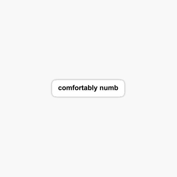 Pink Floyd - Comfortably Numb - dark text Sticker