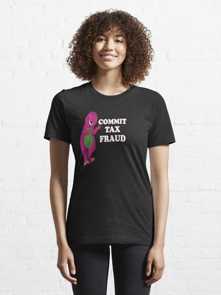 Alternate view of commit tax fraud  Essential T-Shirt