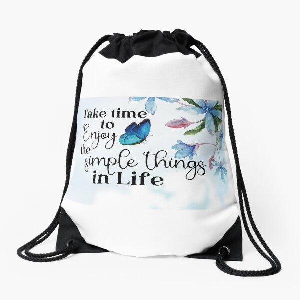 Take Time To Enjoy The Simple Things In Life Drawstring Bag