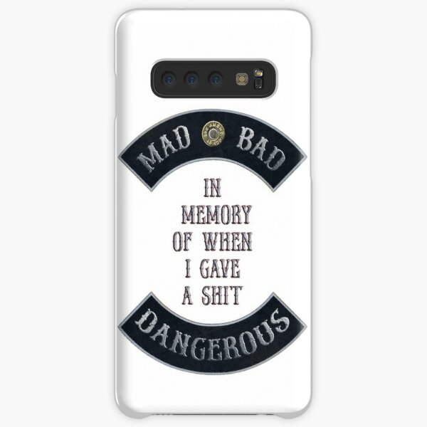 "Mad Bad Dangerous in Rockers with ""In Memory of When I Gave a $hit"" Quote Samsung Galaxy Snap Case"