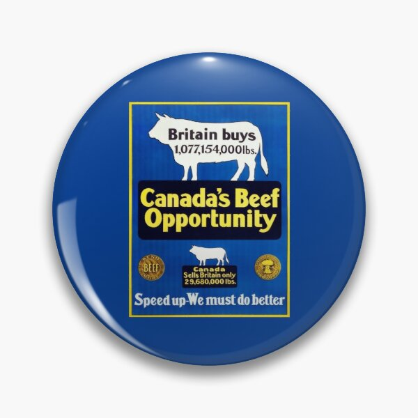 Canada's Beef Opportunity - We Must Do Better - WW1 Pin