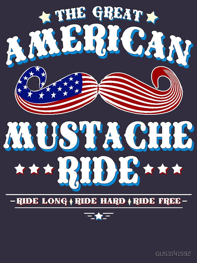 The Great American Mustache Ride by GUS3141592