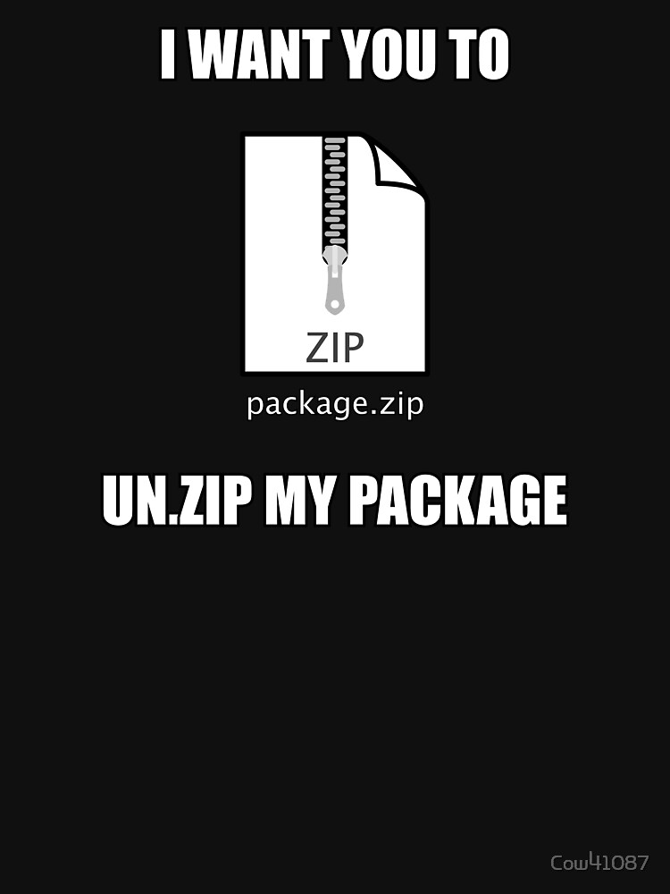 Un.Zip My Package by Cow41087
