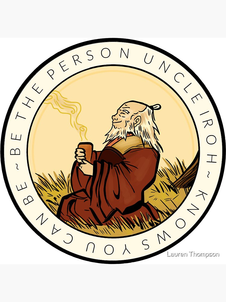 Motivation From Uncle Iroh by peculiarfrog