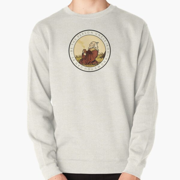 Motivation From Uncle Iroh Pullover Sweatshirt