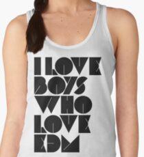 I Love Boys Who Love EDM (Electronic Dance Music) [light] Women's Tank Top