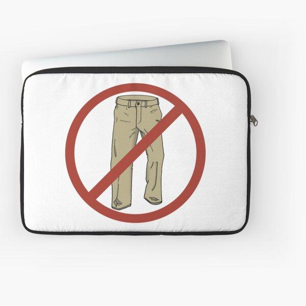 No Pants! Laptop Sleeve