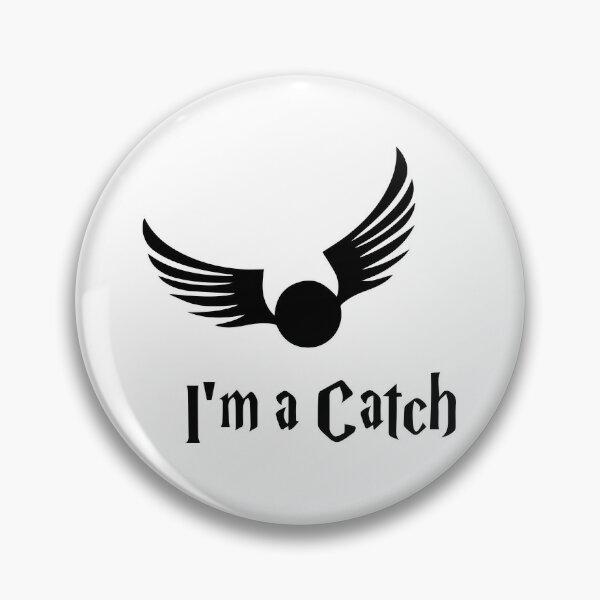 I'm a catch Pin
