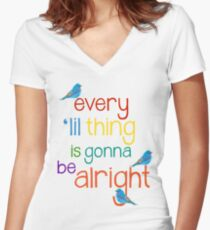 Every 'lil Thing is Gonna Be alright Women's Fitted V-Neck T-Shirt