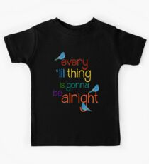 Every 'lil Thing is Gonna Be alright Kids Clothes