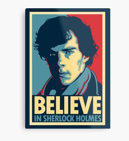 Believe in Sherlock Holmes Metal Print