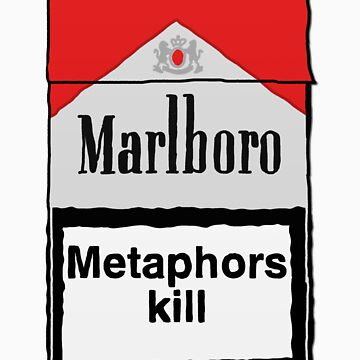 Metaphors Kill by 24hoursayear