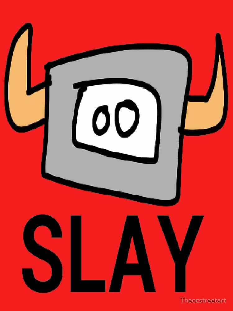 SLAY by Theocstreetart