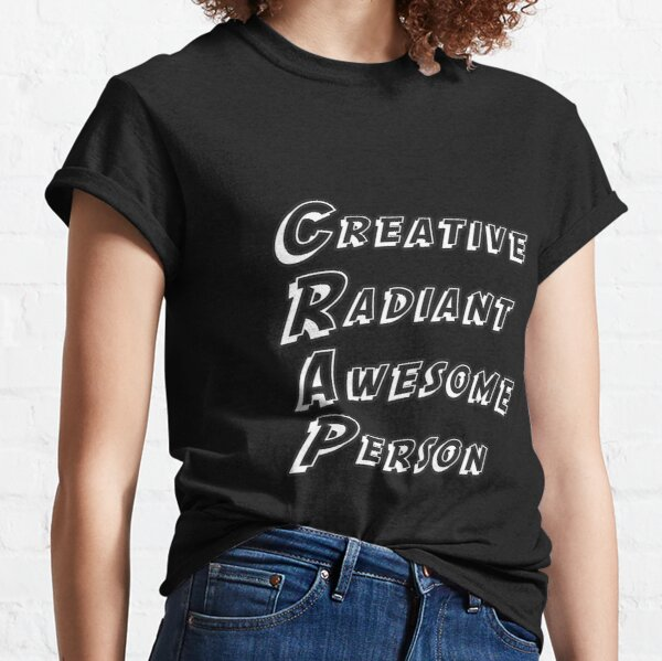 Creative, Radiant, Awesome Person Classic T-Shirt