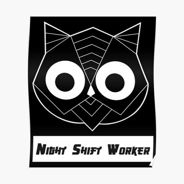 Night Shift Worker_white Poster