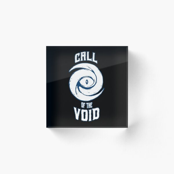 Call of the Void Acrylic Block