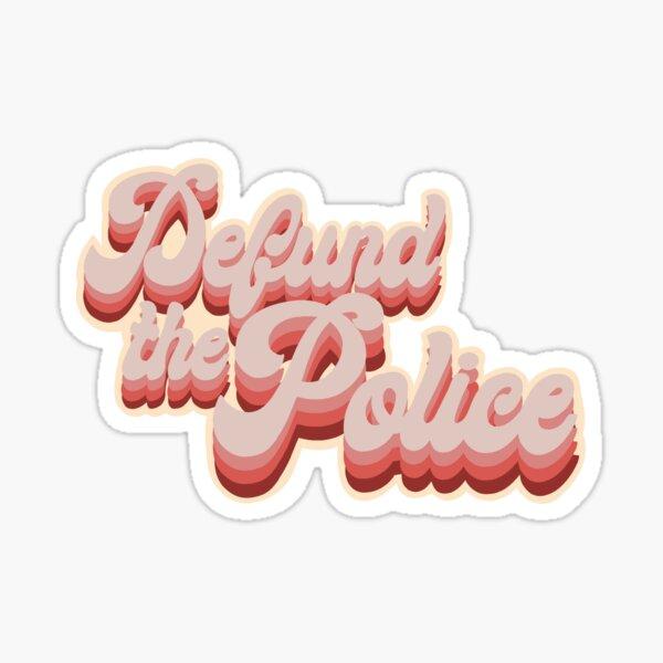 DEFUND THE POLICE Sticker