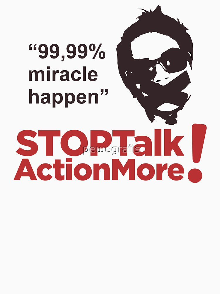 STOP Talk Action More by pewegrafis